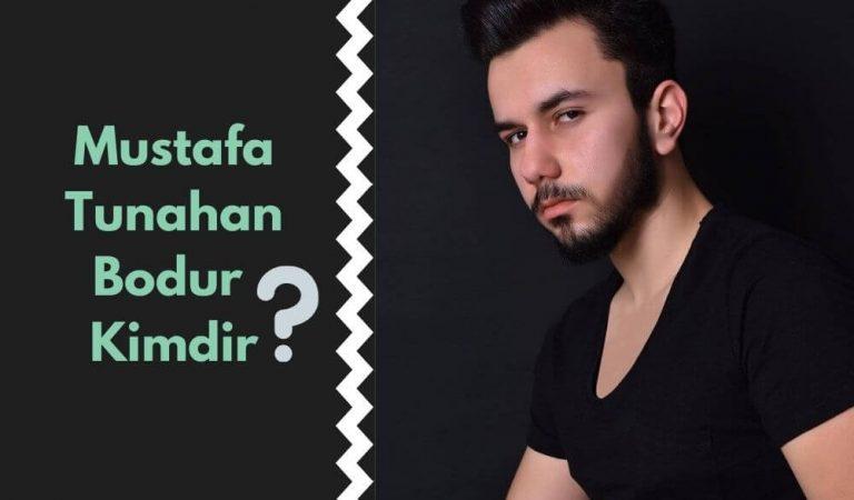 Mustafa Tunahan Bodur Kimdir?